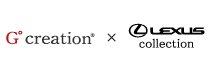 G゚creation × Lexus Collection